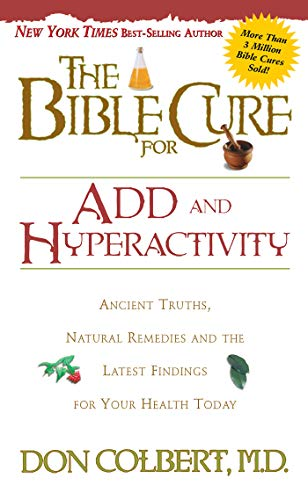 the-bible-cure-for-add-and-hyperactivity-ancient-truths-natural-remedies-and-the-latest-findings-for-your-health-today-new-bible-cure-siloam
