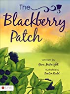 The Blackberry Patch by Gina McKnight…