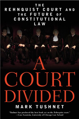 a-court-divided-the-rehnquist-court-and-the-future-of-constitutional-law