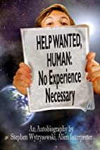 Help Wanted, Human: No Experience Necessary…