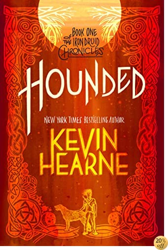 THounded (with two bonus short stories): The Iron Druid Chronicles, Book One