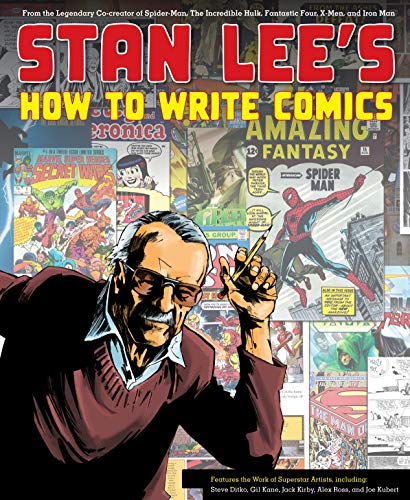 stan-lees-how-to-write-comics-from-the-legendary-co-creator-of-spider-man-the-incredible-hulk-fantastic-four-x-men-and-iron-man