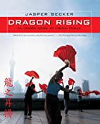 Dragon Rising: An Inside Look at China Today…