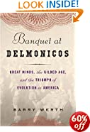 Banquet at Delmonico's: Great Minds, the Gilded Age, and the Triumph of Evolution in America