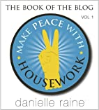Make Peace with Housework by Danielle Raine