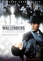 Wallenberg: A Hero's Story [1985 TV movie]…