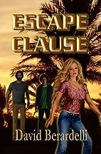 Escape Clause by David Berardelli