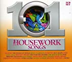 101 Housework Songs by Various Artists