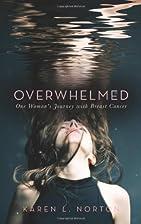 Overwhelmed by Karen L. Norton