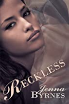 Reckless by Jenna Byrnes
