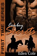 Cowboy Secrets (First Time #2) by Eden Cole