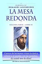 La Mesa Redonda: Segunda Parte - Libro IV…