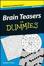 Brain Teasers For Dummies®, Mini Edition…