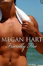 Friendly Fire by Megan Hart