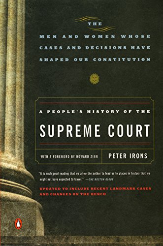 a-peoples-history-of-the-supreme-court-the-men-and-women-whose-cases-and-decisions-have-shaped-ourconstitution-revised-edition