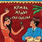 Putumayo Presents Rumba Mambo Cha Cha Cha by…