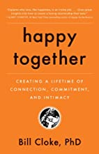 Happy Together by PhD Cloke, Bill