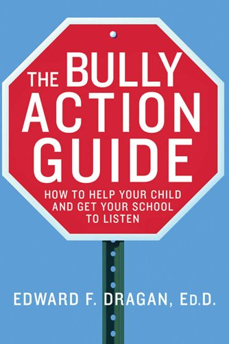 the-bully-action-guide-how-to-help-your-child-and-get-your-school-to-listen