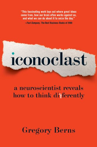 iconoclast-a-neuroscientist-reveals-how-to-think-differently