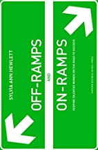 Off-Ramps and On-Ramps: Keeping Talented…