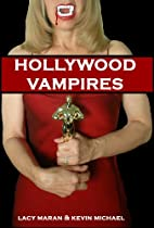 Hollywood Vampires: A High Stakes Love Novel…