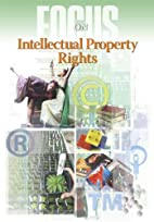 Focus On: Intellectual Property Rights by E.…
