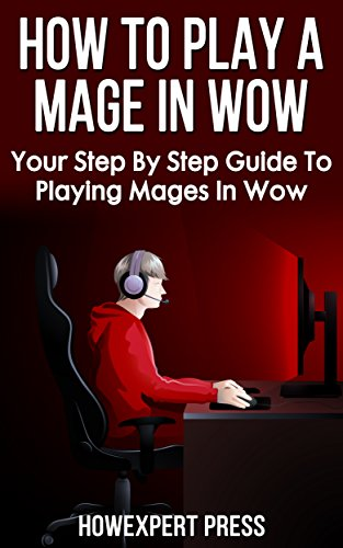 how-to-play-a-mage-in-wow-your-step-by-step-guide-to-playing-mages-in-wow