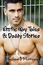 Erotic Gay Tales 8: Daddy Stories by Nathan…