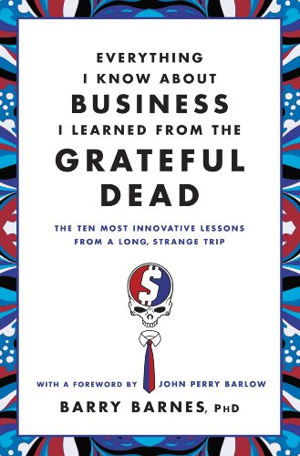 everything-i-know-about-business-i-learned-from-the-grateful-dead-the-ten-most-innovative-lessons-from-a-long-strange-trip