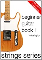 Beginner Guitar Book 1 (Strings Series…