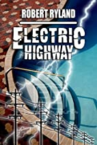 Electric Highway by Robert Ryland