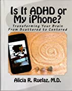 Is It ADHD or My iPhone?- Transforming Your…