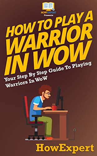 how-to-play-a-warrior-in-wow-your-step-by-step-guide-to-playing-warriors-in-wow