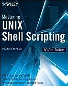 Mastering Unix Shell Scripting: Bash,…