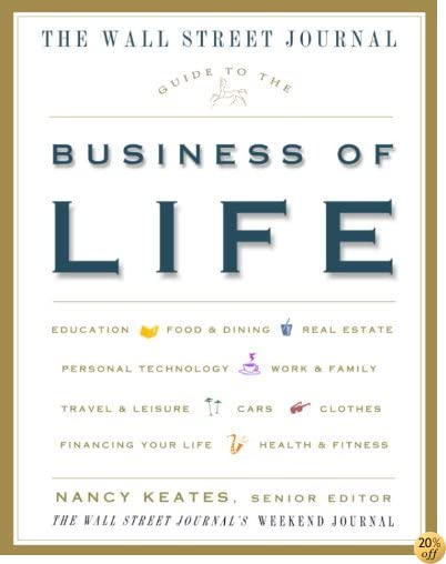 The Wall Street Journal Guide to the Business of Life (Wall Street Journal Guides)