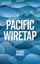 Pacific Wiretap by Patrick Downey