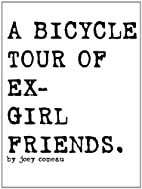 A Bicycle Tour of Ex-Girlfriends. by Joey…