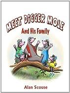 Meet Digger Mole by Alan Scouse