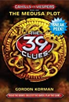 The 39 Clues: Chapter Sneak Peek! Cahills…