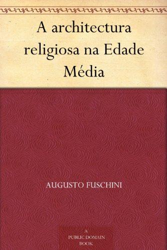 a-architectura-religiosa-na-edade-mdia-portuguese-edition