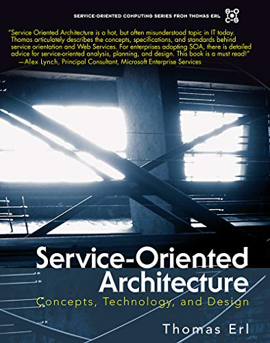 service-oriented-architecture-concepts-technology-and-design-the-prentice-hall-service-technology-series-from-thomas-erl