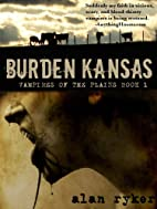 Burden Kansas by Alan Ryker