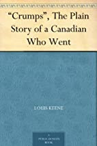 Crumps, The Plain Story of a Canadian Who…