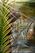 Primordial Sun, The Heart of the Amazon by…