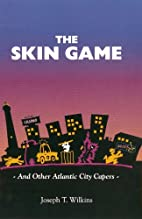 The Skin Game ... and other Atlantic City…
