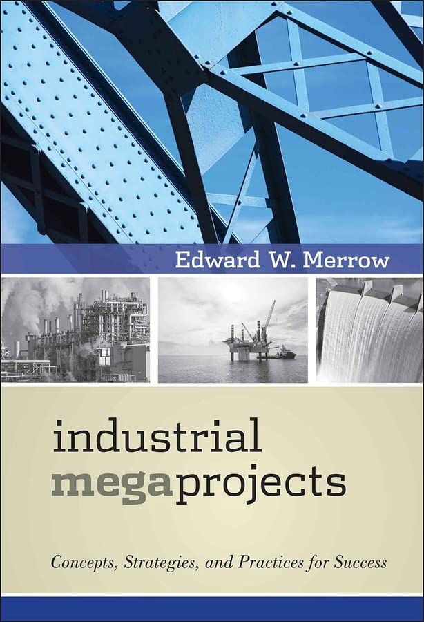 industrial-megaprojects-concepts-strategies-and-practices-for-success