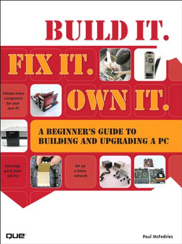build-it-fix-it-own-it-a-beginners-guide-to-building-and-upgrading-a-pc