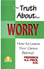 The Truth About Worry: How to Leave Your…