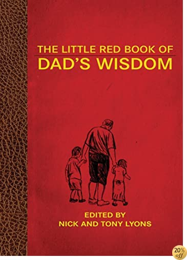 The Little Red Book of Dad's Wisdom (Little Red Books)