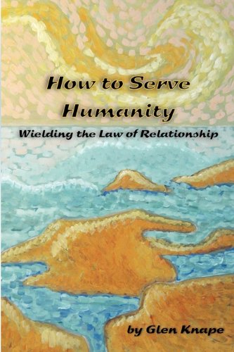 how-to-serve-humanity-wielding-the-law-of-relationship